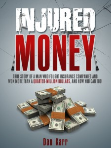 Injured Money, by Dan Karr